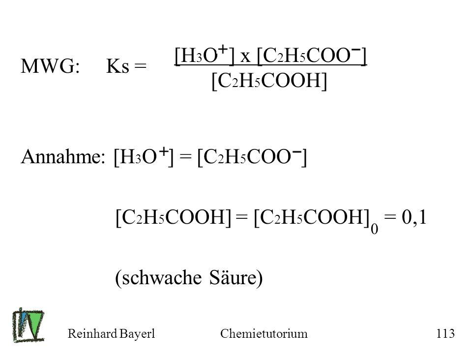 Annahme: [H3O ] = [C2H5COO ] [C2H5COOH] = [C2H5COOH] = 0,1